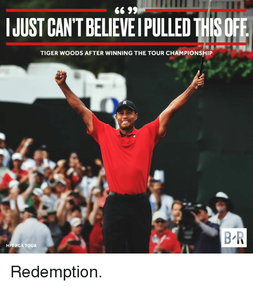 Tiger Woods, Tiger, and Pga: SCANTBLVEPULLED THSOFE  TIGER WOODS AFTER WINNING THE TOUR CHAMPIONSHIP  B R  H/T PGA TOUR Redemption.
