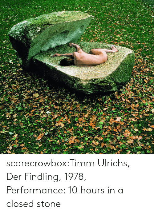 Der: scarecrowbox:Timm Ulrichs, Der Findling, 1978, Performance: 10 hours in a closed stone