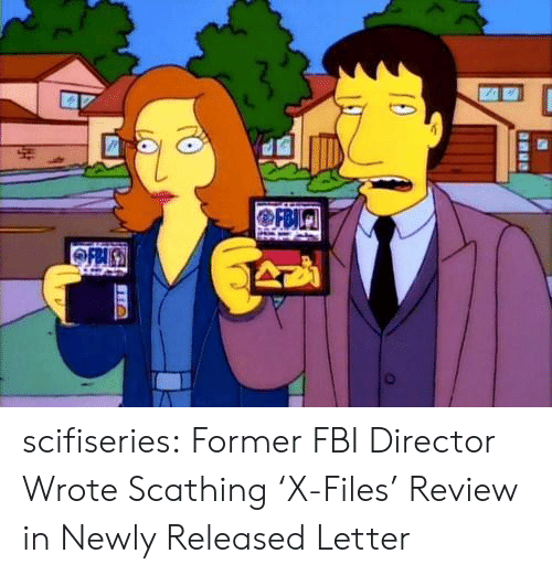 Fbi, Tumblr, and Blog: scifiseries:  Former FBI Director Wrote Scathing 'X-Files' Review in Newly Released Letter
