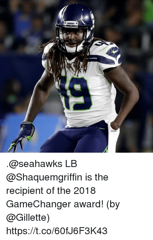 Memes, Seahawks, and 🤖: .@seahawks LB @Shaquemgriffin is the recipient of the 2018 GameChanger award! (by @Gillette) https://t.co/60fJ6F3K43