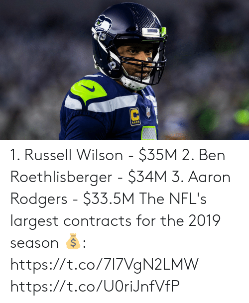 Aaron Rodgers, Ben Roethlisberger, and Memes: SEARAW  C 1. Russell Wilson - $35M 2. Ben Roethlisberger - $34M 3. Aaron Rodgers - $33.5M  The NFL's largest contracts for the 2019 season 💰: https://t.co/7I7VgN2LMW https://t.co/U0riJnfVfP
