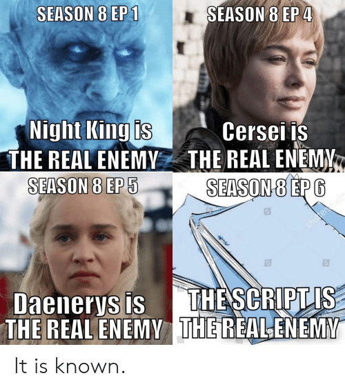 The Real, Ing, and Real: SEASON 8 EP1  SEASON 8 EP 4  ight ing ls  THE REAL ENEMYTHE REAL ENEMY  Cerseiis  SEASON 8 EP  SEASON 8 EP 5  T  HE REAL ENEMY  THEREALENEM It is known.