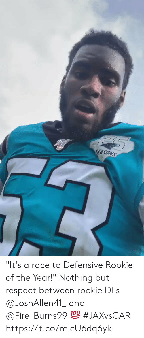 """Defensive: SEASONS """"It's a race to Defensive Rookie of the Year!""""  Nothing but respect between rookie DEs @JoshAllen41_ and @Fire_Burns99 💯 #JAXvsCAR https://t.co/mIcU6dq6yk"""