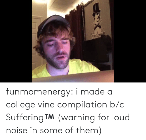 compilation: Seatleman funmomenergy:  i made a college vine compilation b/c Suffering™️ (warning for loud noise in some of them)