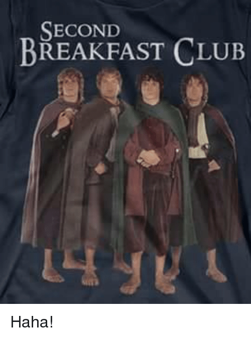 second breakfast club haha 24105458 🇲🇽 25 best memes about second breakfast second breakfast memes