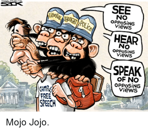 Jojo: SEE  NO  PPOSİNG  Views  HEAR  NO  OPPOSING  Views  SPEAK  OF NO  OPPOSING  Views  FREE  SPEECH Mojo Jojo.
