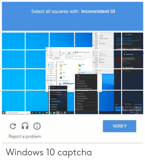 inconsistent: Select all squares with: Inconsistent Ul  will qu tly move your  notficaons to Action Centre unt  l-screen mode  you  Only alarbrnak theough  Drvices and  vs (4)  ype here to search  VERIFY  Report a problem Windows 10 captcha