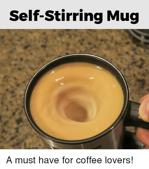 coffee lovers: Self-Stirring Mug A must have for coffee lovers!