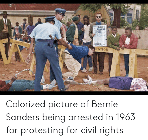Bernie Sanders, Bernie, and Civil Rights: sELSECATED  (HICALOLAND  I8LUDOM  SANT  TATION  ST  2AR Colorized picture of Bernie Sanders being arrested in 1963 for protesting for civil rights