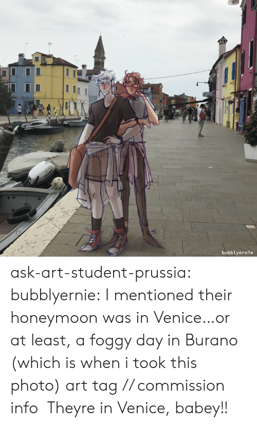 Honeymoon, Target, and Tumblr: SELVA  bubblyernie ask-art-student-prussia:  bubblyernie: I mentioned their honeymoon was in Venice…or at least, a foggy day inBurano (which is when i took this photo) art tag // commission info  Theyre in Venice, babey!!
