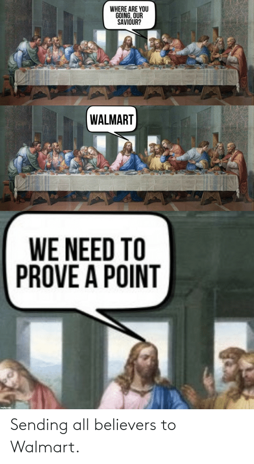 Walmart: Sending all believers to Walmart.