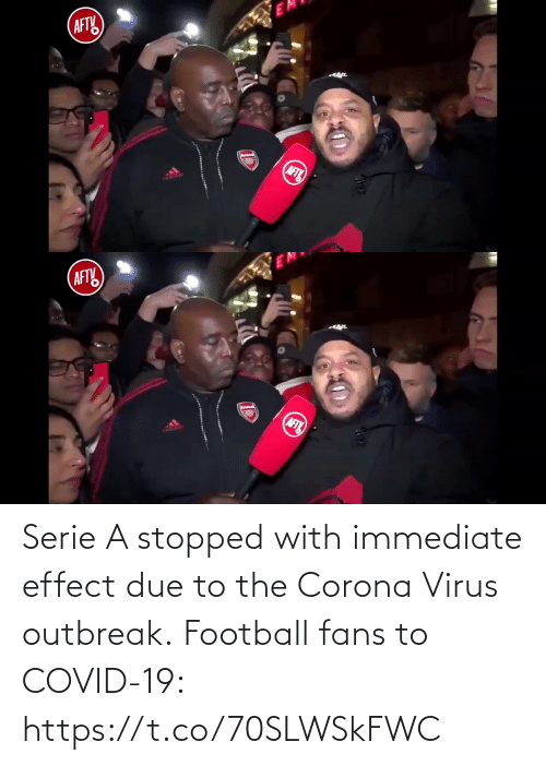 serie a: Serie A stopped with immediate effect due to the Corona Virus outbreak.  Football fans to COVID-19:  https://t.co/70SLWSkFWC