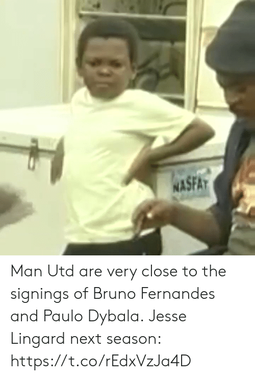 Soccer, Man Utd, and Next: SFAT  NA Man Utd are very close to the signings of Bruno Fernandes and Paulo Dybala.  Jesse Lingard next season:  https://t.co/rEdxVzJa4D