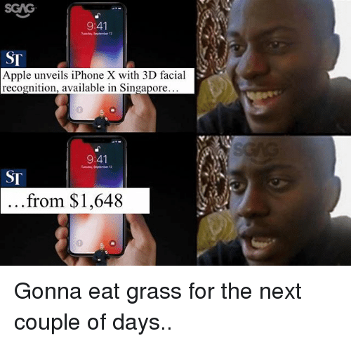 Apple, Iphone, and Memes: SGAG  9:41  ST  Apple unveils iPhone X with 3D facial  recognition, available in Singapore  3  9:41  SI  ...from $1,648 Gonna eat grass for the next couple of days..