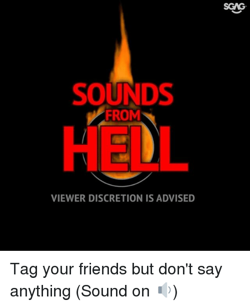 Discretion: SGAG  SOUNDS  HEDL  VIEWER DISCRETION IS ADVISED Tag your friends but don't say anything (Sound on 🔉)