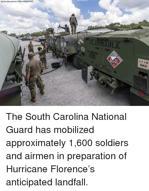 national guard: Sgt Brad Mincey/South Carolina National Guard  LAMABLE  NO  ING  1118  0412 The South Carolina National Guard has mobilized approximately 1,600 soldiers and airmen in preparation of Hurricane Florence's anticipated landfall.