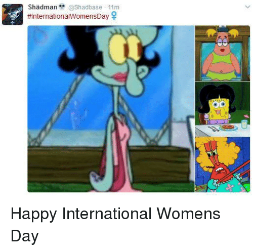 Dank, 🤖, and Shad: Shadman @Shad base 11m  #International WomensDay  SP Happy International Womens Day