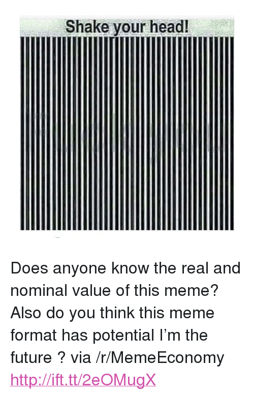 """Future, Head, and Meme: Shake your head! <p>Does anyone know the real and nominal value of this meme? Also do you think this meme format has potential I&rsquo;m the future ? via /r/MemeEconomy <a href=""""http://ift.tt/2eOMugX"""">http://ift.tt/2eOMugX</a></p>"""