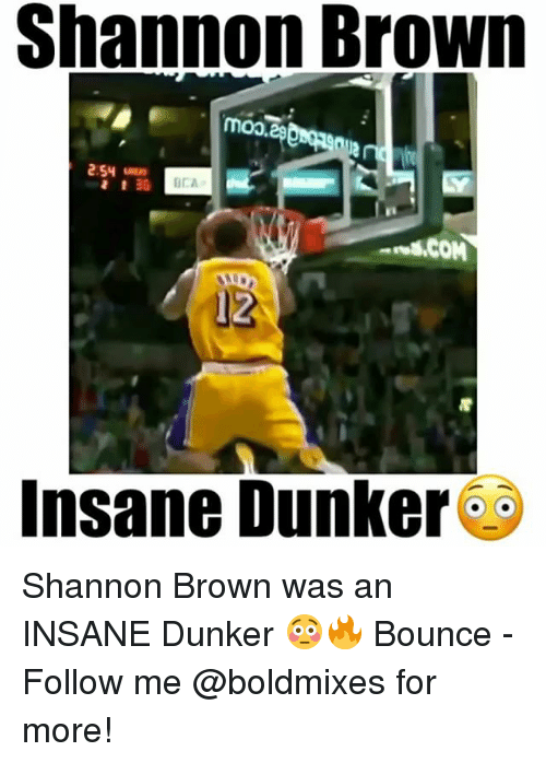 Bounc: Shannon Brown  MOO  UCA  12  Insane Dunker Shannon Brown was an INSANE Dunker 😳🔥 Bounce - Follow me @boldmixes for more!