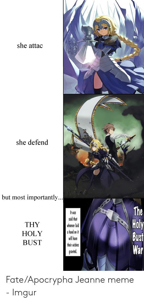 Fate Apocrypha: she attac  she defend  but most importantly  The  Holy  Bust  War  It was  said that  THY  whoever laid  a hand on it  HOLY  will have  BUST  their wishes  granted.