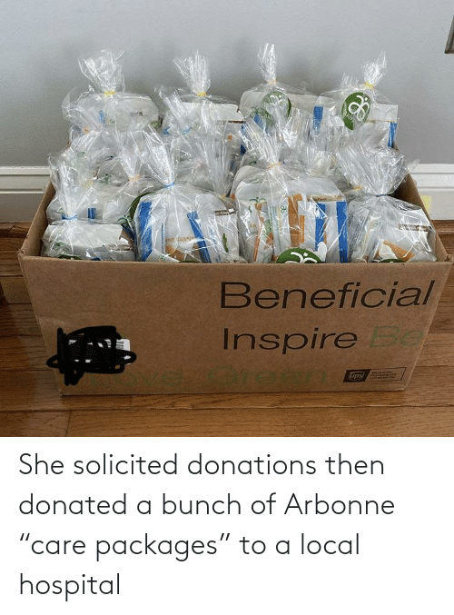 "packages: She solicited donations then donated a bunch of Arbonne ""care packages"" to a local hospital"