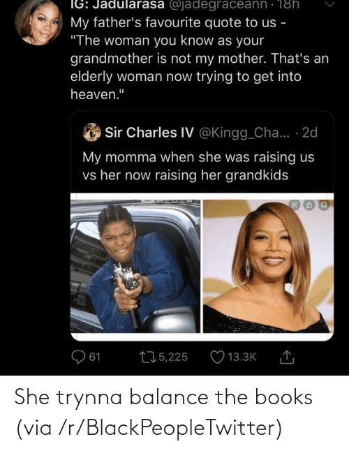 balance: She trynna balance the books (via /r/BlackPeopleTwitter)