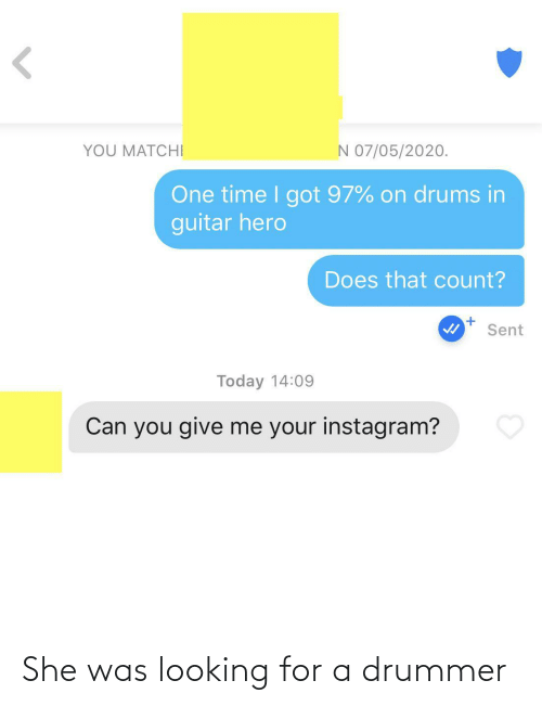Looking For: She was looking for a drummer