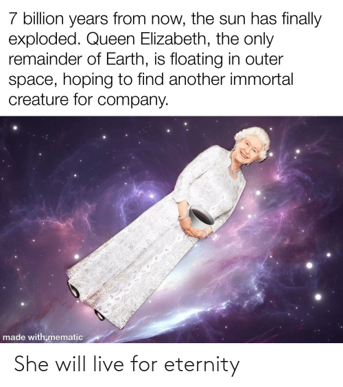 Eternity: She will live for eternity