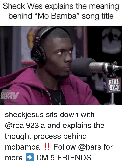 "Friends, Memes, and Meaning: Sheck Wes explains the meaning  behind ""Mo Bamba"" song title  15  REAL  923  İG  OY sheckjesus sits down with @real923la and explains the thought process behind mobamba ‼️ Follow @bars for more ➡️ DM 5 FRIENDS"