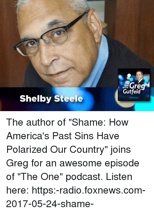 Shelby Steele One With Gutfeld The Author Of Shame How Americas