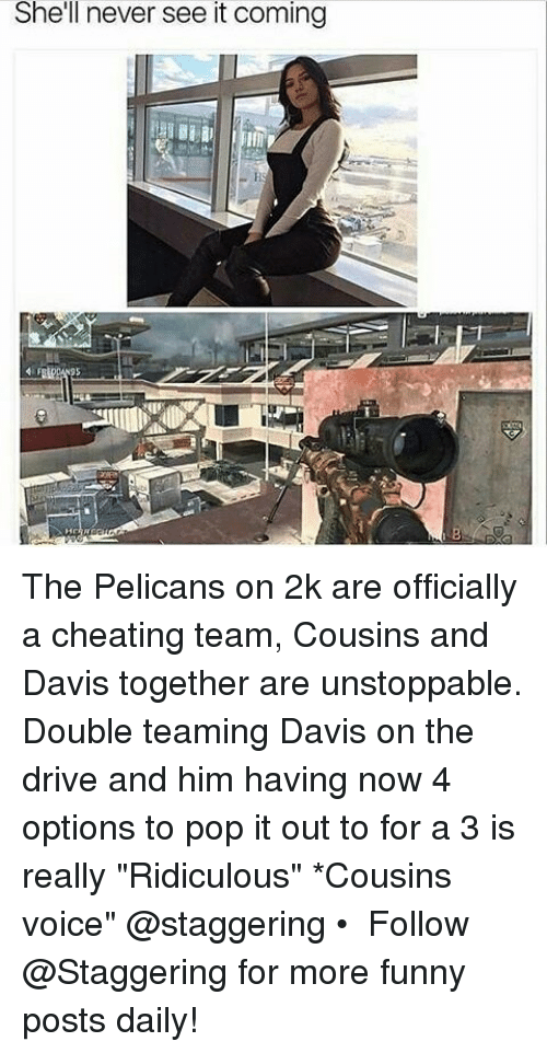 "funny post: She'll never see it coming The Pelicans on 2k are officially a cheating team, Cousins and Davis together are unstoppable. Double teaming Davis on the drive and him having now 4 options to pop it out to for a 3 is really ""Ridiculous"" *Cousins voice"" @staggering • ➫➫➫ Follow @Staggering for more funny posts daily!"