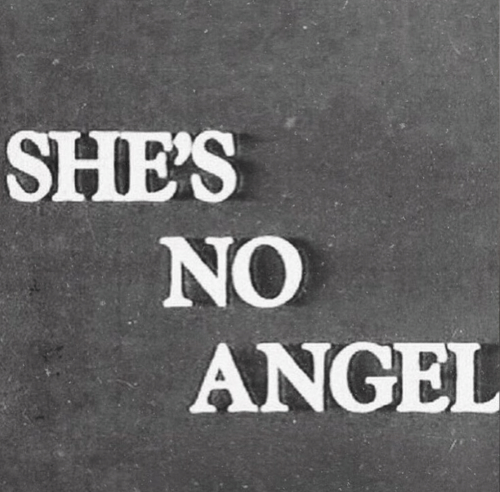 Angel, Shes, and  No: SHE'S  NO  ANGEL