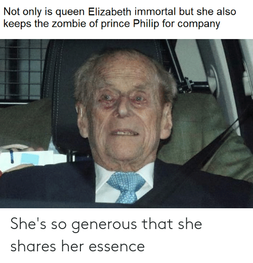 Essence: She's so generous that she shares her essence
