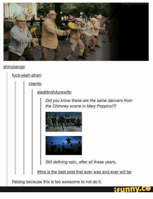 Memes, Define, and Mary Poppins: shin  fuck-yeah-phan  ckents:  aladdinsfuturewife  Did you know these are the same dancers from  the Chimney scene in Mary Poppins!?!  Still defining epic, after all these years.  #this is the best post that ever was and ever wil be  Reblog because this is too awesome to not do it.  funny.