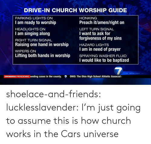 universe: shoelace-and-friends:  lucklesslavender: I'm just going to assume this is how church works in the Cars universe