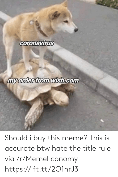 R Memeeconomy: Should i buy this meme? This is accurate btw hate the title rule via /r/MemeEconomy https://ift.tt/2O1nrJ3