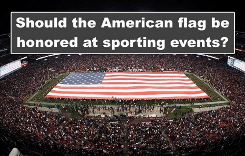 American Flag: Should the American flag be  honored at sporting events?