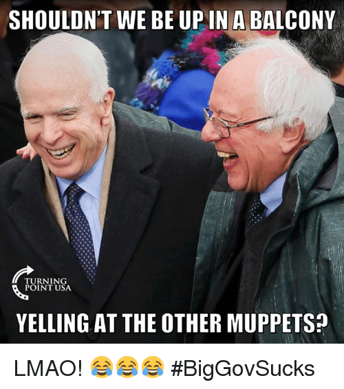 Upine: SHOULDN'T WE BE UPIN A BALCONY  TURNING  POINT USA  YELLING AT THE OTHER MUPPETS LMAO! 😂😂😂 #BigGovSucks