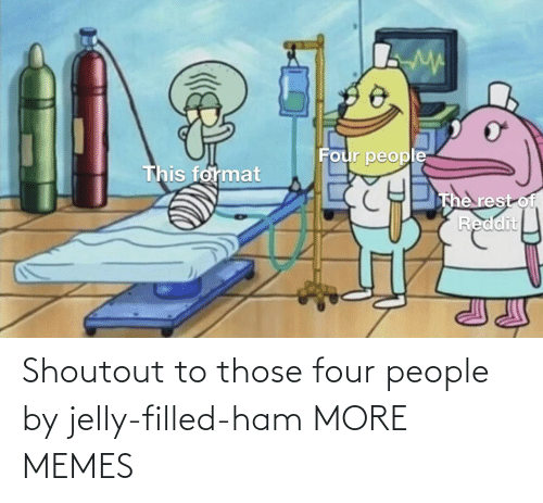 ham: Shoutout to those four people by jelly-filled-ham MORE MEMES