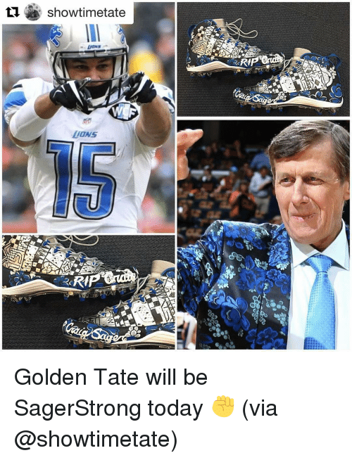Golden Tate: show timetate  DONS  AUA Golden Tate will be SagerStrong today ✊️ (via @showtimetate)