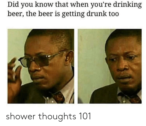 Shower thoughts: shower thoughts 101