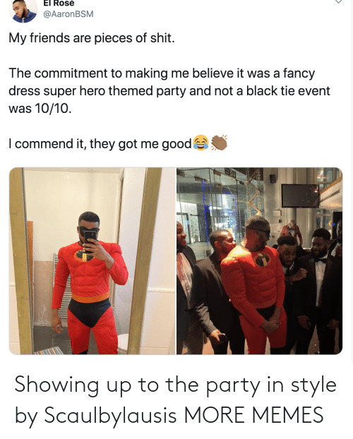 Showing: Showing up to the party in style by Scaulbylausis MORE MEMES