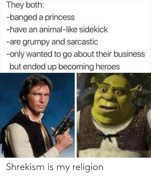 Religion: Shrekism is my religion
