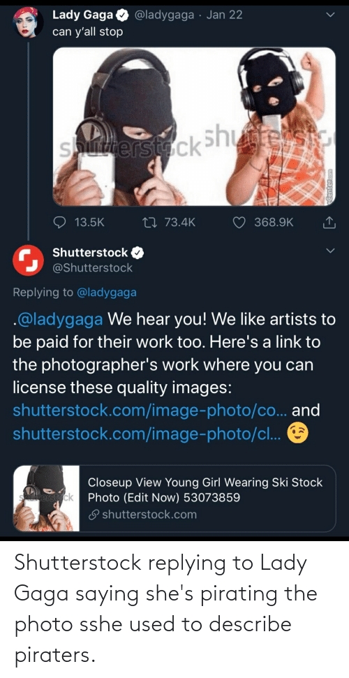 Lady Gaga: Shutterstock replying to Lady Gaga saying she's pirating the photo sshe used to describe piraters.