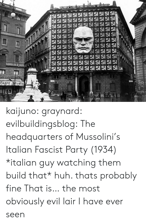 Obviously: SI  SI  SI SI SI SI SI  S SI  SI SI SI SI  SI SI SI SI SI SI  SI SI  CAFFECELATI  SSSS kaijuno:  graynard:  evilbuildingsblog: The headquarters of Mussolini's Italian Fascist Party (1934) *italian guy watching them build that* huh. thats probably fine   That is… the most obviously evil lair I have ever seen