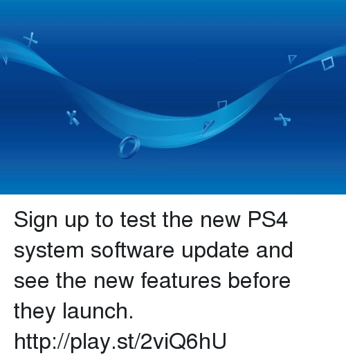 Testes: Sign up to test the new PS4 system software update and see the new features before they launch. http://play.st/2viQ6hU