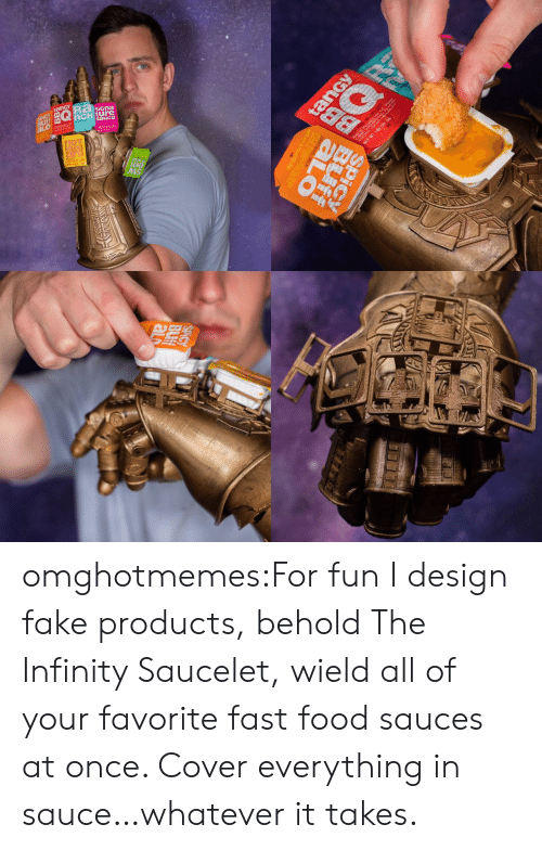 Cover: SiGna  0製  Is omghotmemes:For fun I design fake products, behold The Infinity Saucelet, wield all of your favorite fast food sauces at once. Cover everything in sauce…whatever it takes.