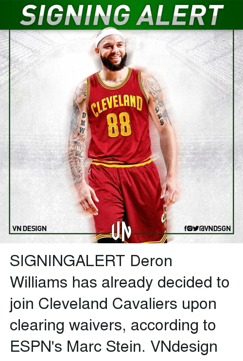 Cleveland Cavaliers, Espn, and Memes: SIGNING ALERT  tLEVELAND  VN DESIGN  fOYraVNDSGN SIGNINGALERT Deron Williams has already decided to join Cleveland Cavaliers upon clearing waivers, according to ESPN's Marc Stein. VNdesign