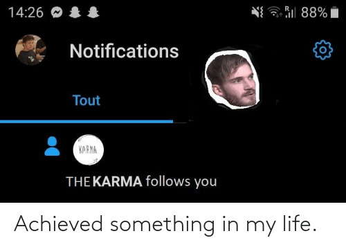 karna: Sil 88%  14:26  Notifications  Tout  KARNA  THE KARMA follows you Achieved something in my life.