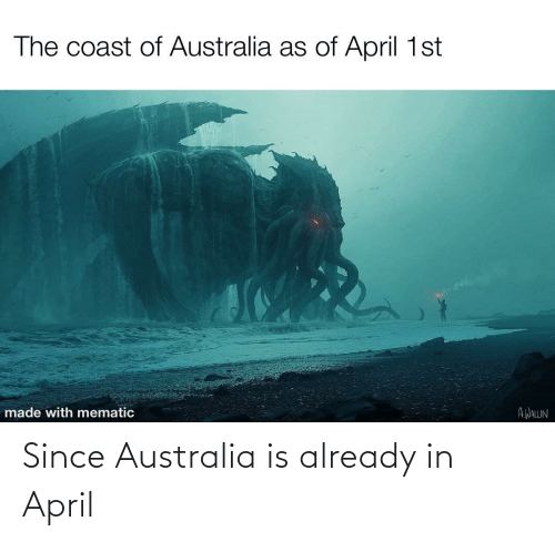 April: Since Australia is already in April